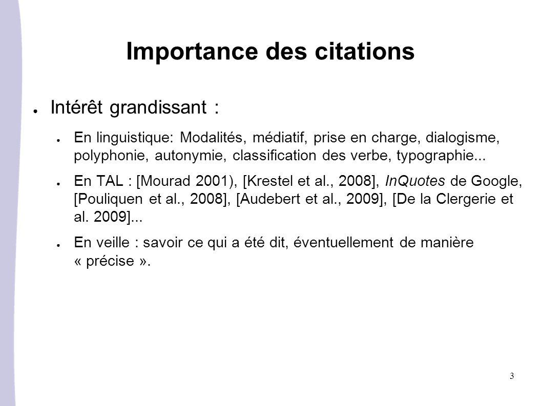 3 Intérêt grandissant : En linguistique: Modalités, médiatif, prise en charge, dialogisme, polyphonie, autonymie, classification des verbe, typographie...