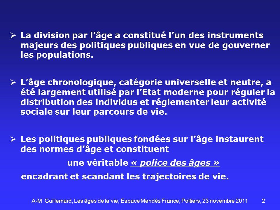 2 La division par lâge a constitué lun des instruments majeurs des politiques publiques en vue de gouverner les populations. Lâge chronologique, catég