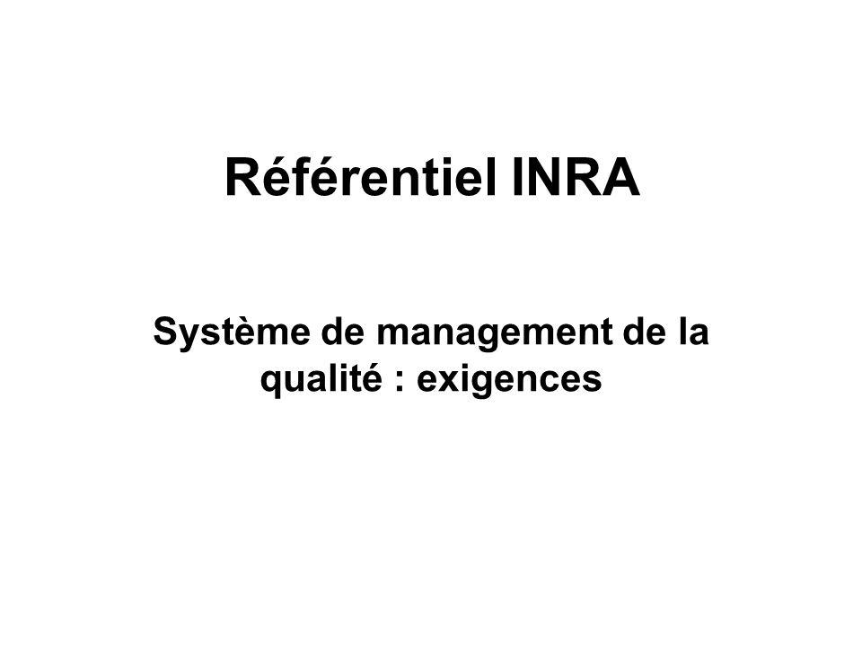 Référentiel INRA Système de management de la qualité : exigences