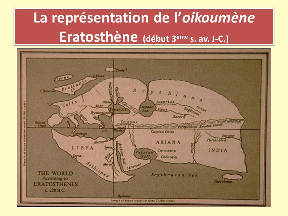 La représentation de loikoumène Eratosthène (début 3 ème s. av. J-C.)