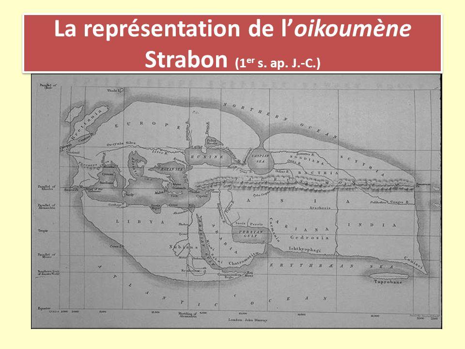 La représentation de loikoumène Strabon (1 er s. ap. J.-C.)