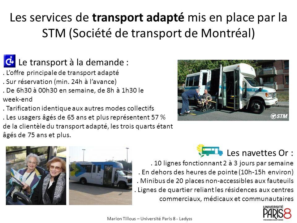 Les services de transport adapté mis en place par la STM (Société de transport de Montréal) Le transport à la demande :.