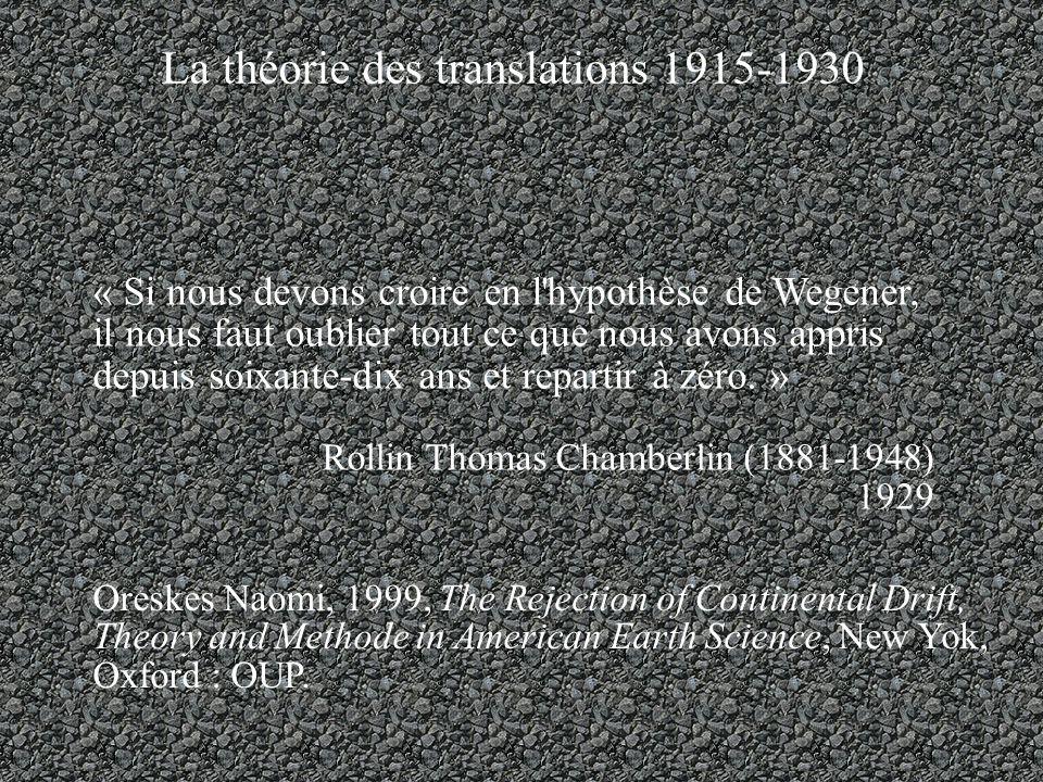 « Si nous devons croire en l hypothèse de Wegener, il nous faut oublier tout ce que nous avons appris depuis soixante-dix ans et repartir à zéro.