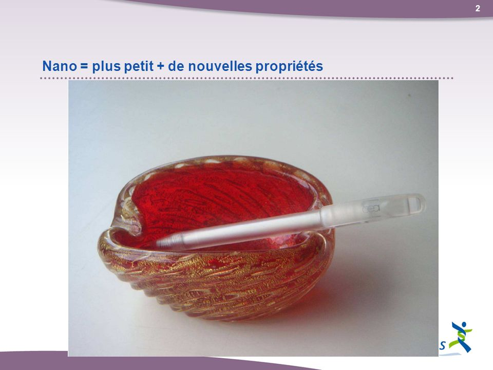 2 Nano = plus petit + de nouvelles propriétés