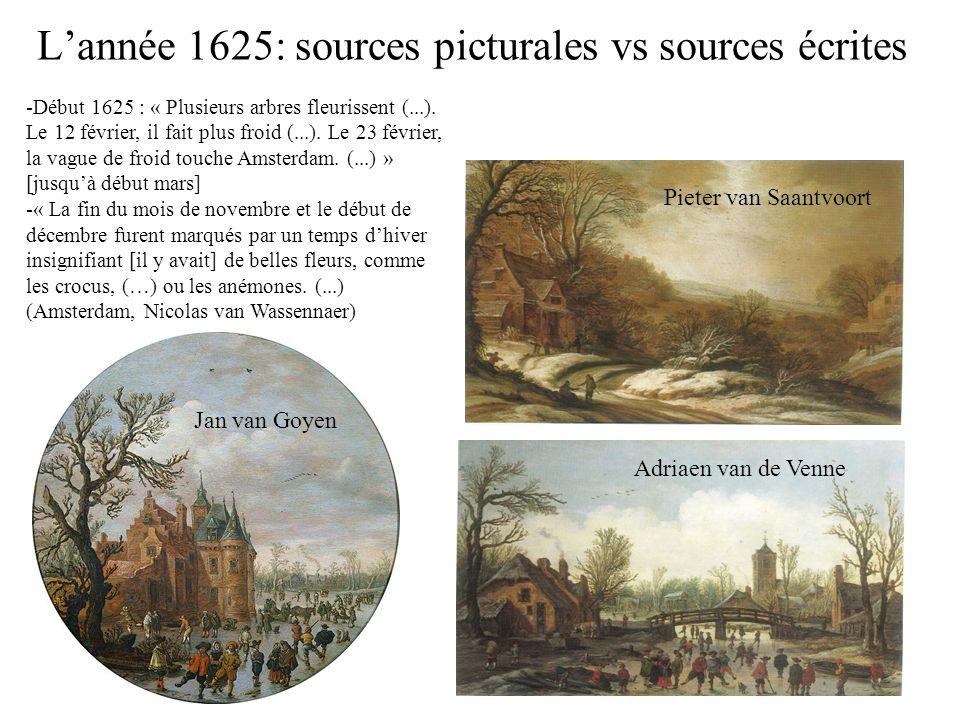 Lannée 1625: sources picturales vs sources écrites Pieter van Saantvoort Adriaen van de Venne Jan van Goyen -Début 1625 : « Plusieurs arbres fleurisse