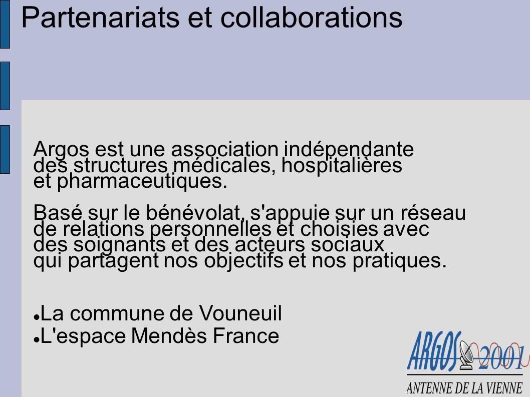 Partenariats et collaborations Argos est une association indépendante des structures médicales, hospitalières et pharmaceutiques. Basé sur le bénévola