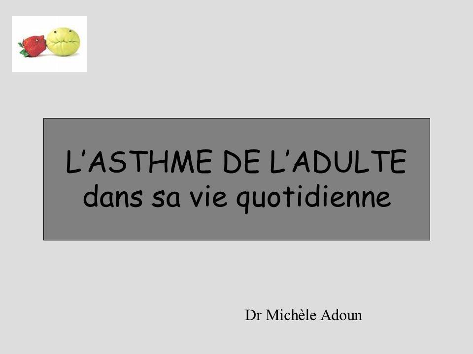 LASTHME DE LADULTE dans sa vie quotidienne Dr Michèle Adoun