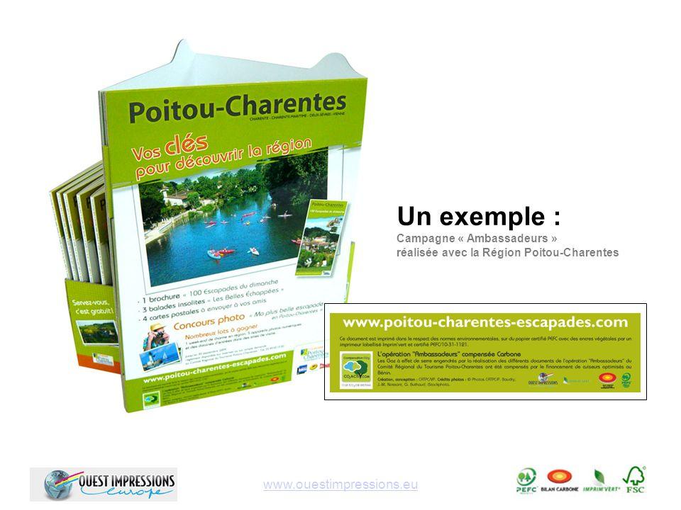 Un exemple : Campagne « Ambassadeurs » réalisée avec la Région Poitou-Charentes