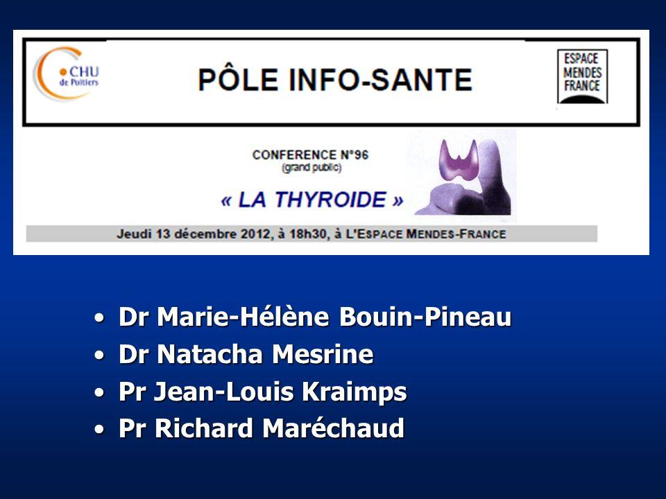Dr Marie-Hélène Bouin-Pineau Dr Natacha Mesrine Pr Jean-Louis Kraimps Pr Richard Maréchaud
