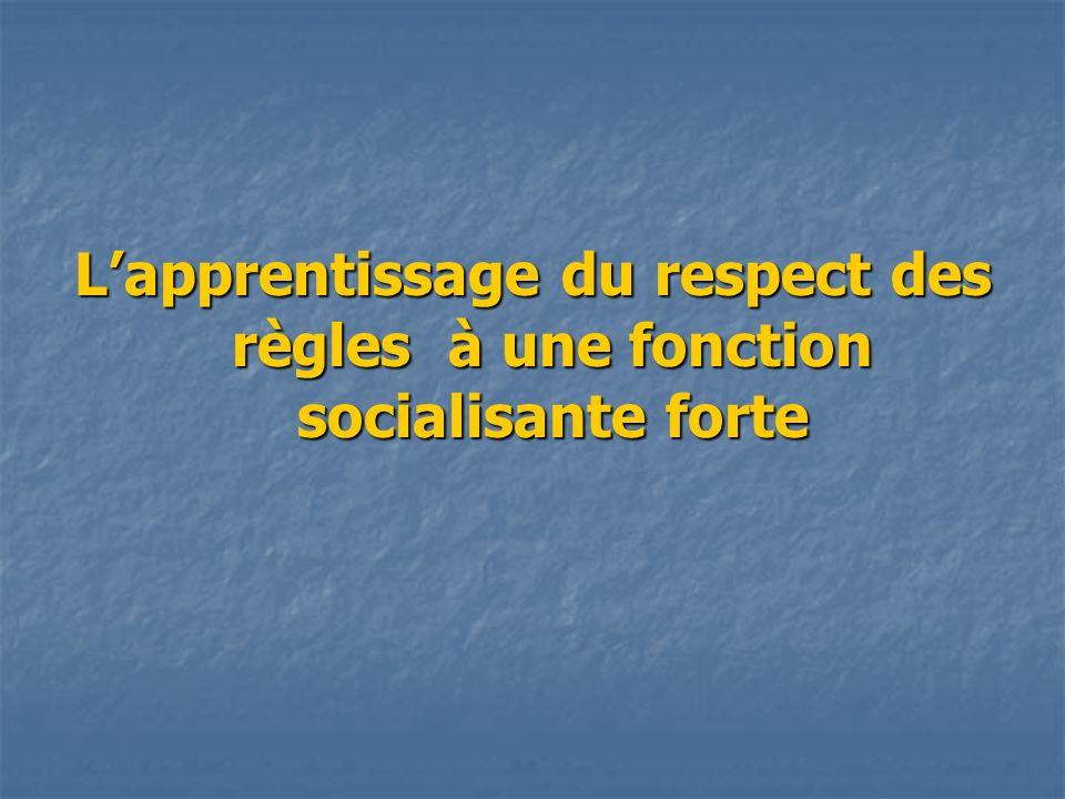 Lapprentissage du respect des règles à une fonction socialisante forte