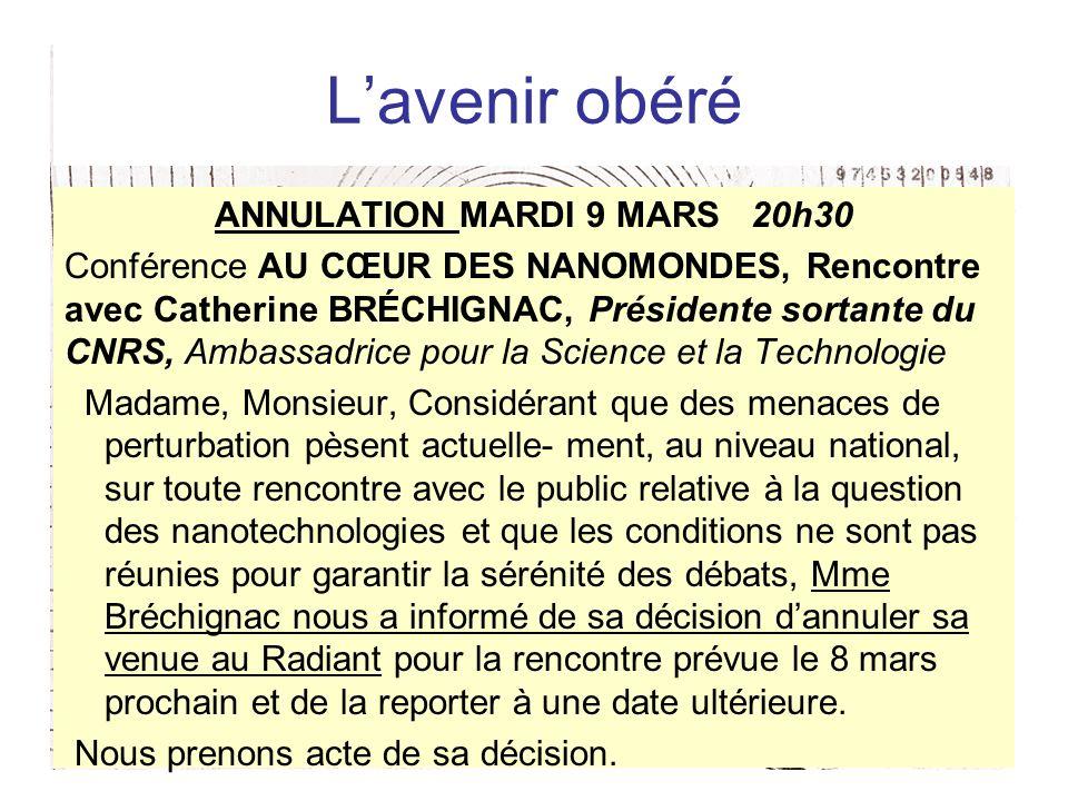 Lavenir obéré ANNULATION MARDI 9 MARS 20h30 Conférence AU CŒUR DES NANOMONDES, Rencontre avec Catherine BRÉCHIGNAC, Présidente sortante du CNRS, Ambas