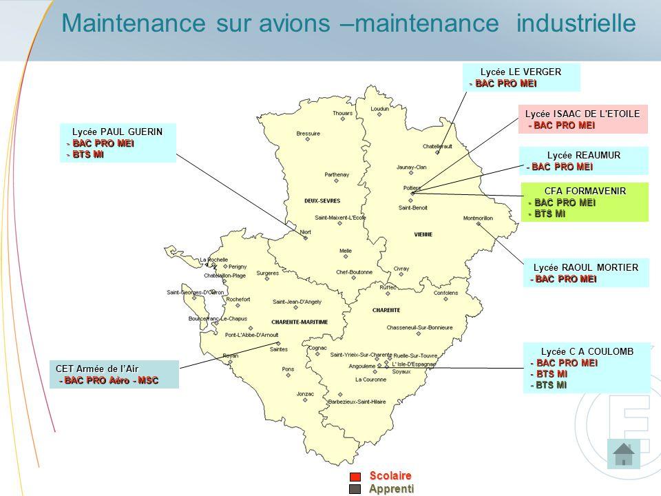 Maintenance sur avions –maintenance industrielleScolaireApprenti Lycée LE VERGER - BAC PRO MEI Lycée C A COULOMB - BAC PRO MEI - BTS MI Lycée RAOUL MO