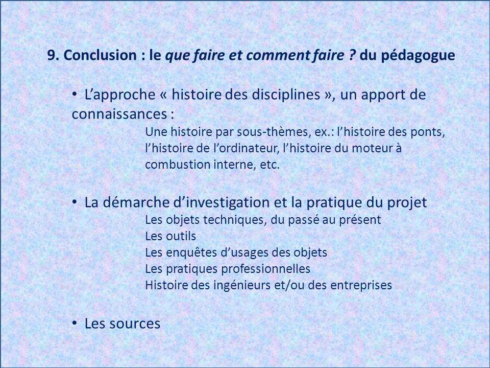 9. Conclusion : le que faire et comment faire ? du pédagogue Lapproche « histoire des disciplines », un apport de connaissances : Une histoire par sou
