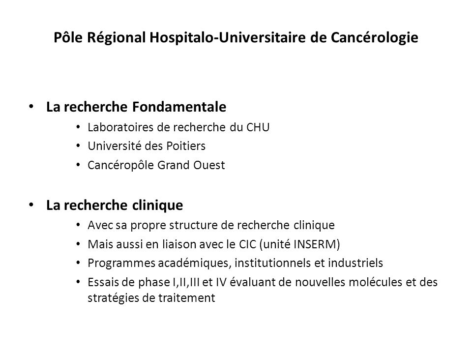 Pôle Régional Hospitalo-Universitaire de Cancérologie La recherche Fondamentale Laboratoires de recherche du CHU Université des Poitiers Cancéropôle G