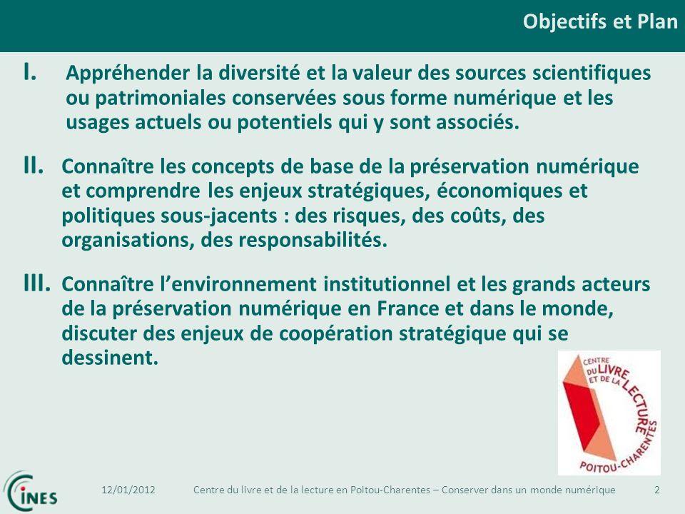 Objectifs et Plan I. Appréhender la diversité et la valeur des sources scientifiques ou patrimoniales conservées sous forme numérique et les usages ac