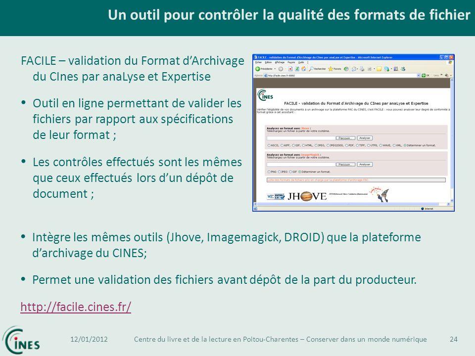 Un outil pour contrôler la qualité des formats de fichier 24 FACILE – validation du Format dArchivage du CInes par anaLyse et Expertise Outil en ligne