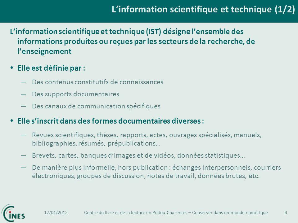Linformation scientifique et technique (IST) désigne lensemble des informations produites ou reçues par les secteurs de la recherche, de lenseignement