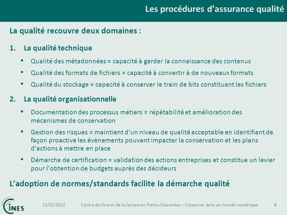 La qualité recouvre deux domaines : 1.La qualité technique Qualité des métadonnées = capacité à garder la connaissance des contenus Qualité des format