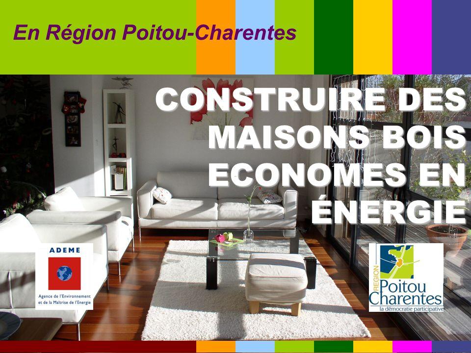 CONSTRUIRE DES MAISONS BOIS ECONOMES EN ÉNERGIE En Région Poitou-Charentes