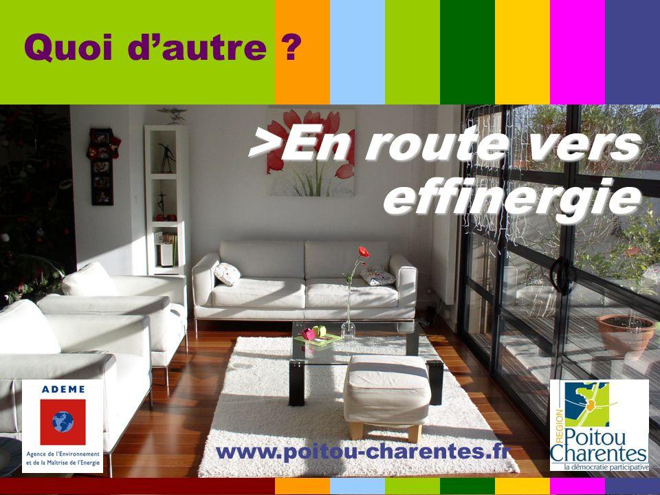 >En route vers effinergie www.poitou-charentes.fr Quoi dautre ?