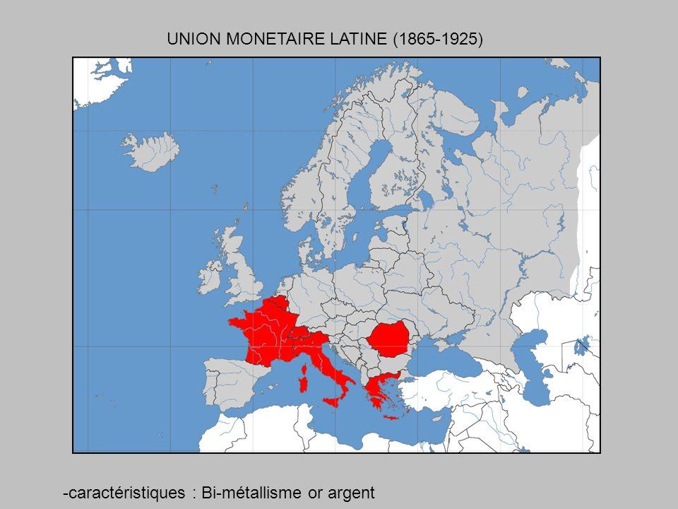 UNION MONETAIRE LATINE (1865-1925) -caractéristiques : Bi-métallisme or argent