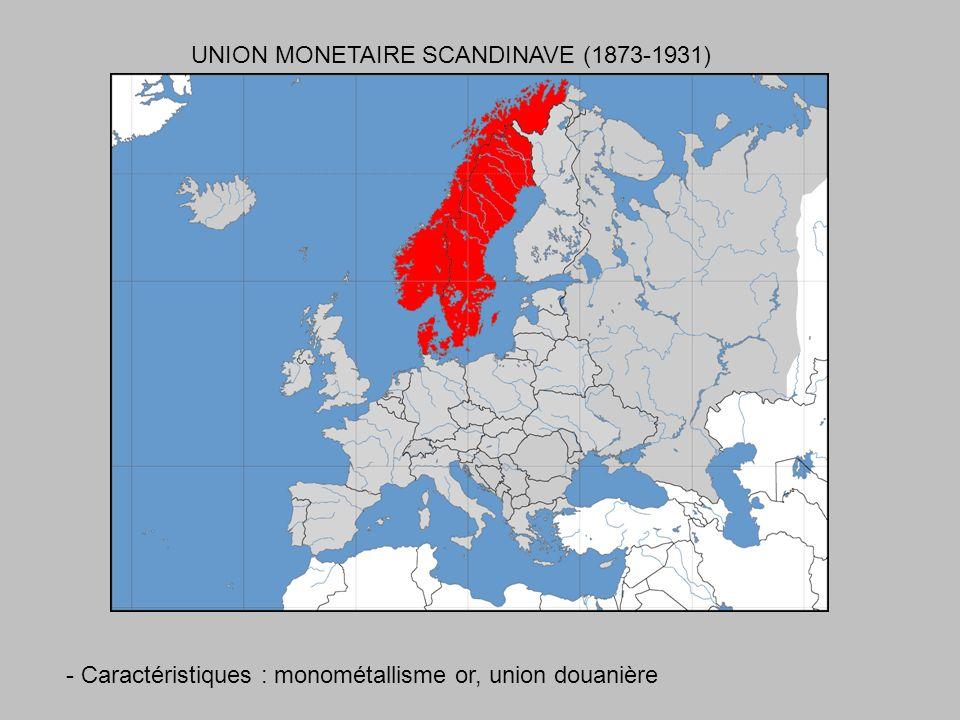 UNION MONETAIRE SCANDINAVE (1873-1931) - Caractéristiques : monométallisme or, union douanière