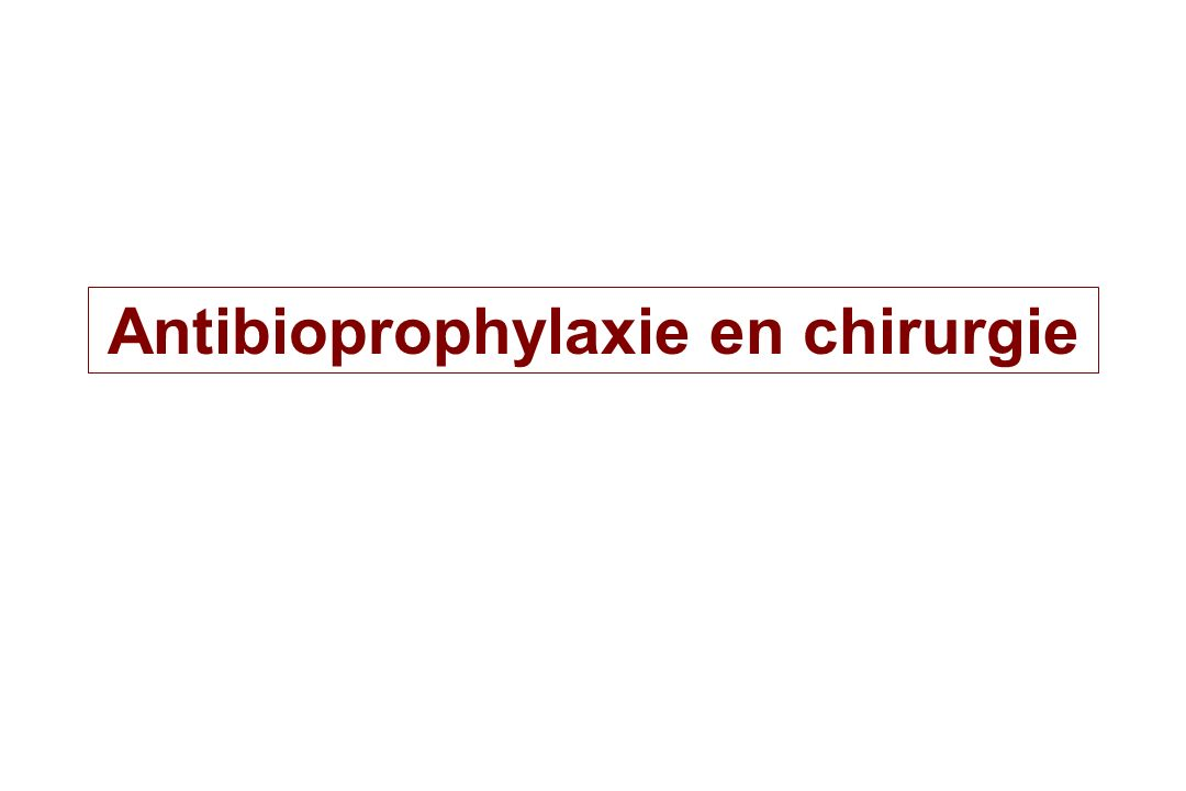 Antibioprophylaxie en chirurgie