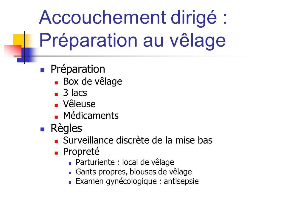 Accouchement dirigé : Préparation au vêlage Préparation Box de vêlage 3 lacs Vêleuse Médicaments Règles Surveillance discrète de la mise bas Propreté