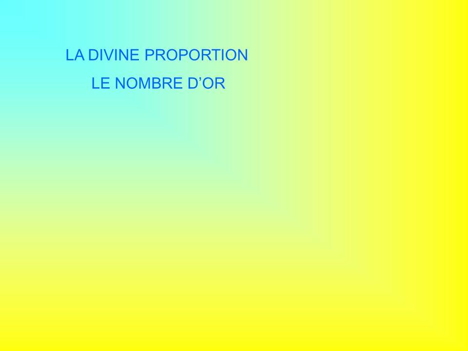 LA DIVINE PROPORTION LE NOMBRE DOR