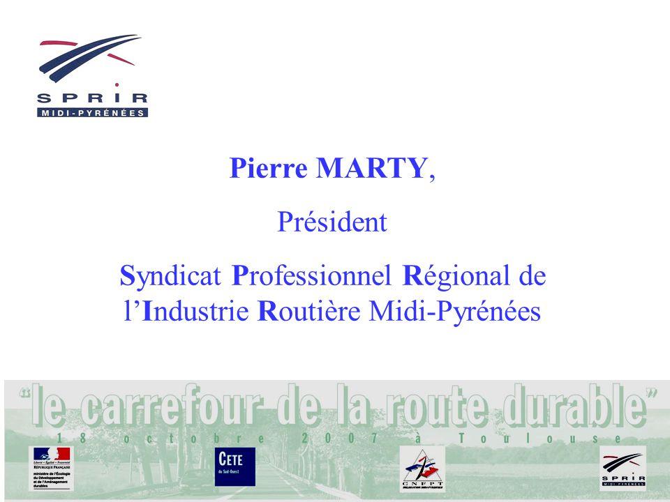 Pierre MARTY, Président Syndicat Professionnel Régional de lIndustrie Routière Midi-Pyrénées