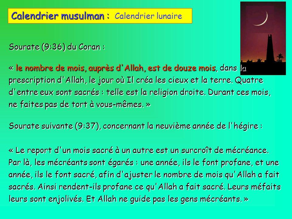 Calendrier musulman : Calendrier musulman : Calendrier lunaire Sourate suivante (9:37), concernant la neuvième année de l'hégire : « Le report d'un mo