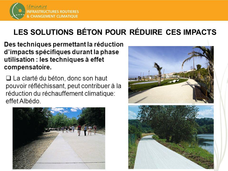 LES SOLUTIONS BÉTON POUR RÉDUIRE CES IMPACTS La clarté du béton, donc son haut pouvoir réfléchissant, peut contribuer à la réduction du réchauffement