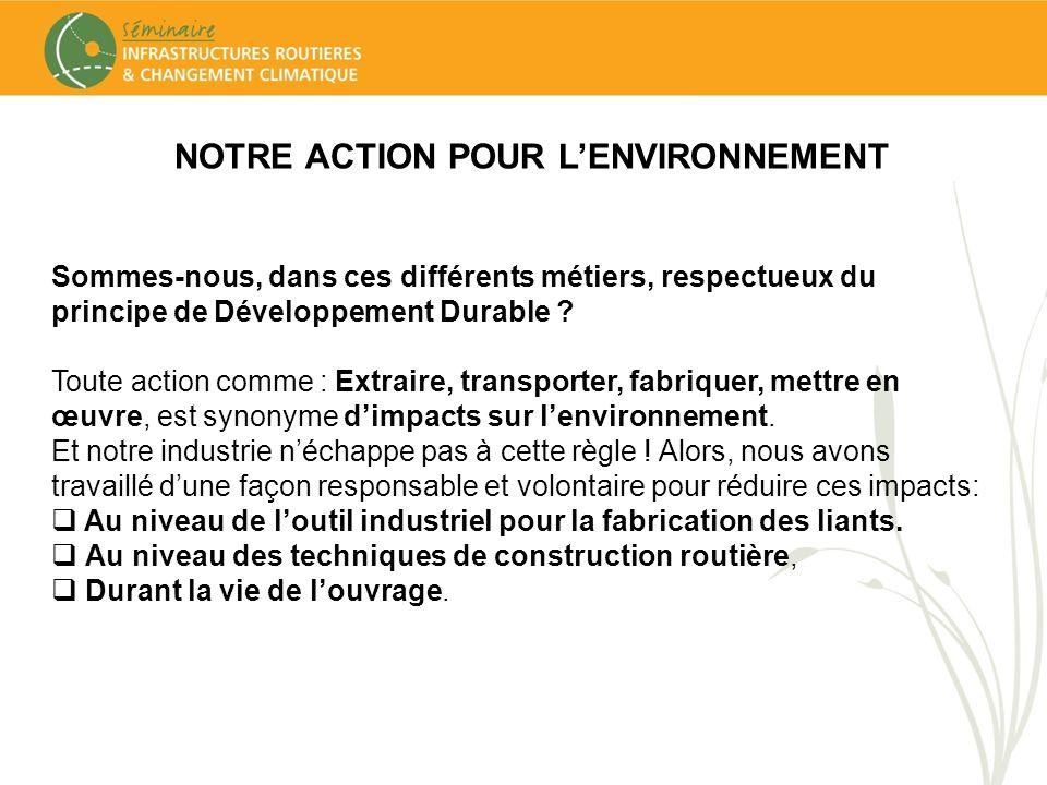 LA RÉDUCTION DES IMPACTS SUR LENVIRONNEMENT Des avancées industrielles dans le domaine de la fabrication des liants.