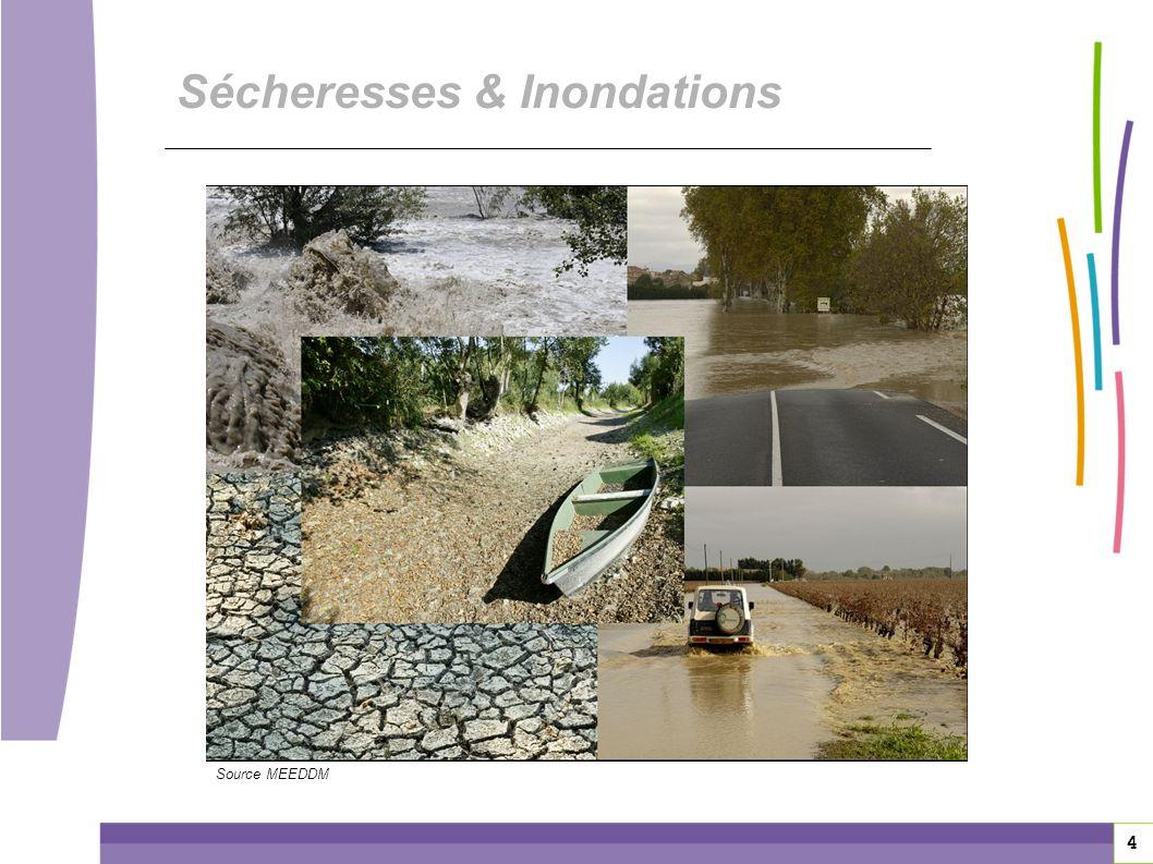 4 Sécheresses & Inondations Source MEEDDM