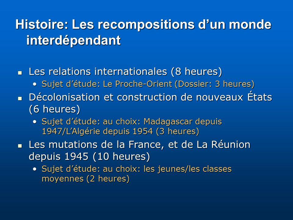 Histoire: Les recompositions dun monde interdépendant Les relations internationales (8 heures) Les relations internationales (8 heures) Sujet détude: