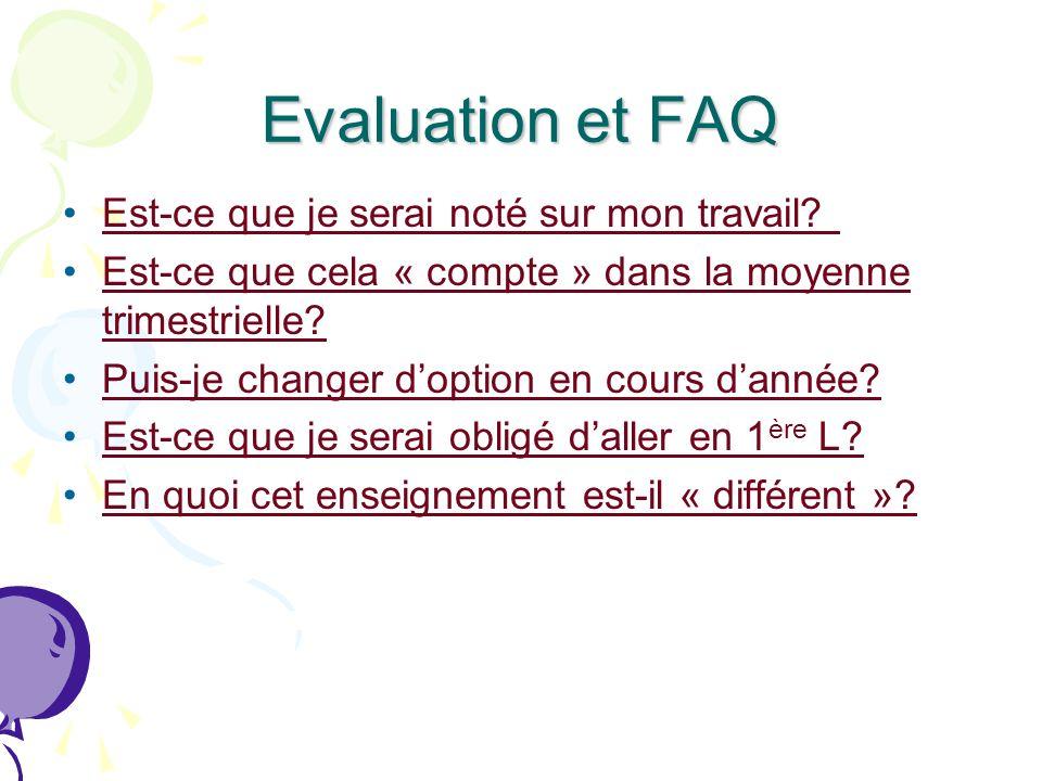 Evaluation et FAQ Est-ce que je serai noté sur mon travail.