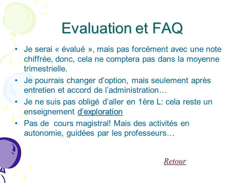Evaluation et FAQ Je serai « évalué », mais pas forcément avec une note chiffrée, donc, cela ne comptera pas dans la moyenne trimestrielle.