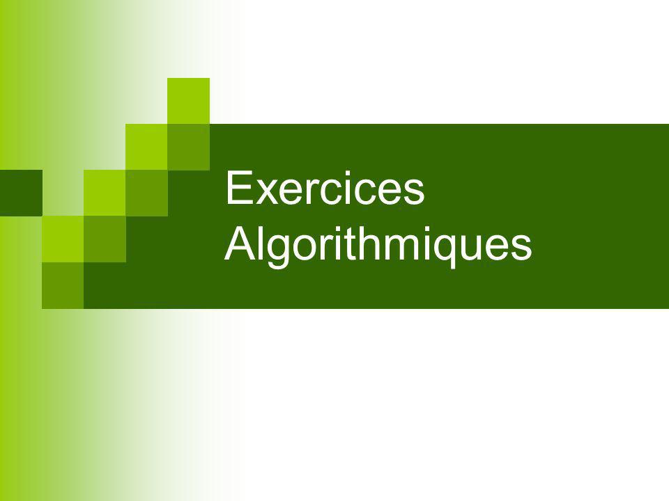 Structure Itérative Exercice Écrire un algorithme qui demande à lutilisateur un nombre compris entre 1 et 3 jusquà ce que la réponse convienne.