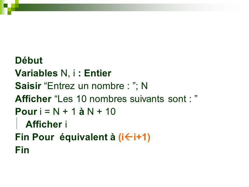 Début Tableau Notes(9) : Entier Variable i : Entier Pour i 0 à 8 Saisir Entrez la note numéro , i + 1; Notes(i) Fin Pour Fin