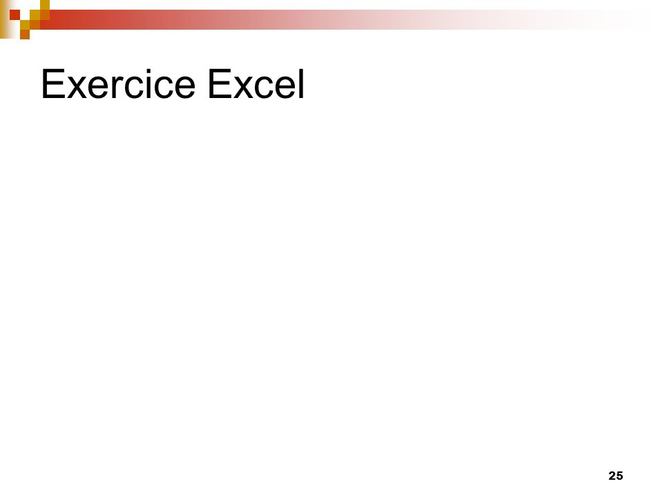25 Exercice Excel