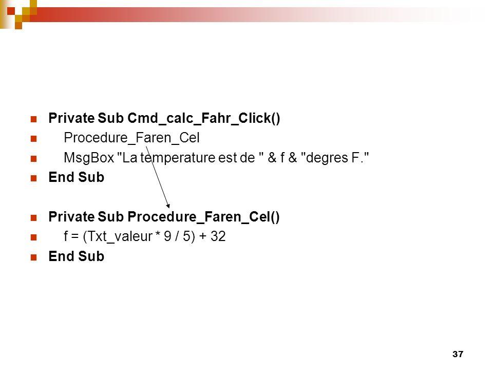 37 Private Sub Cmd_calc_Fahr_Click() Procedure_Faren_Cel MsgBox