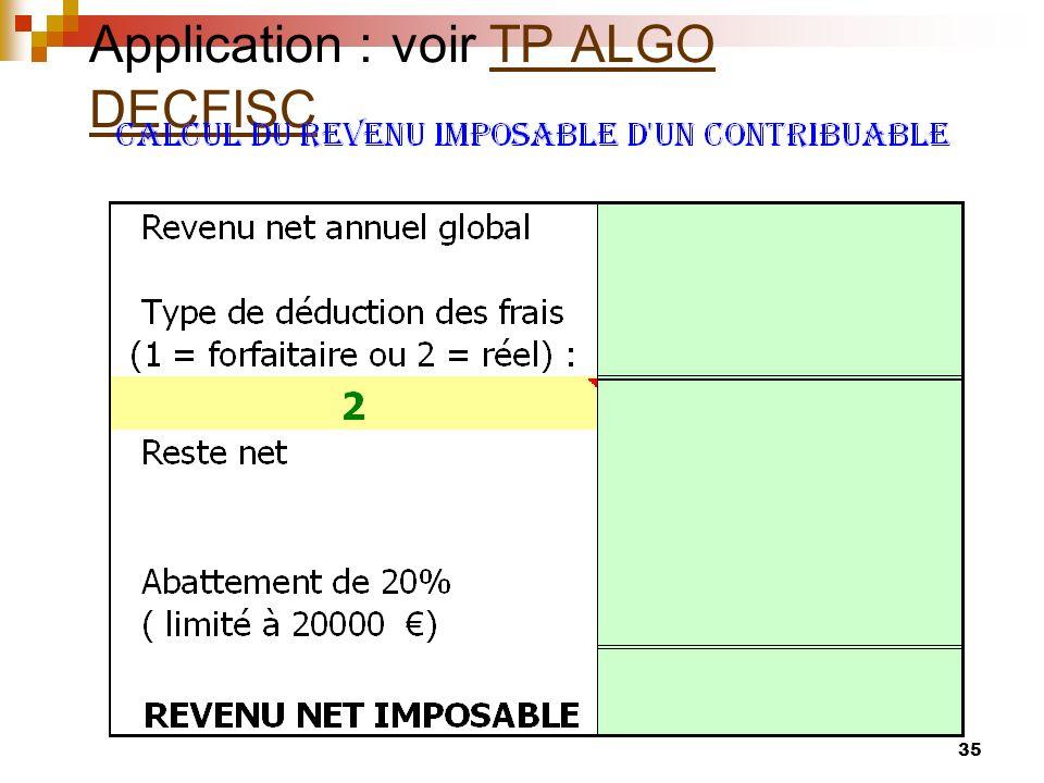 35 Application : voir TP ALGO DECFISCTP ALGO DECFISC