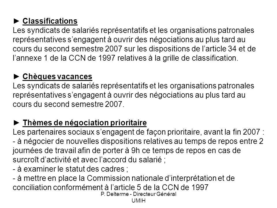 P. Delterme - Directeur Général UMIH Classifications Les syndicats de salariés représentatifs et les organisations patronales représentatives sengagen