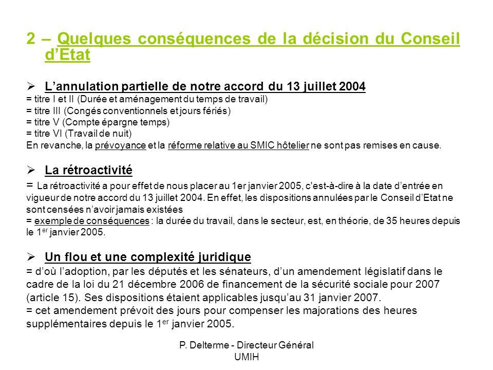 P. Delterme - Directeur Général UMIH 2 – Quelques conséquences de la décision du Conseil dEtat Lannulation partielle de notre accord du 13 juillet 200
