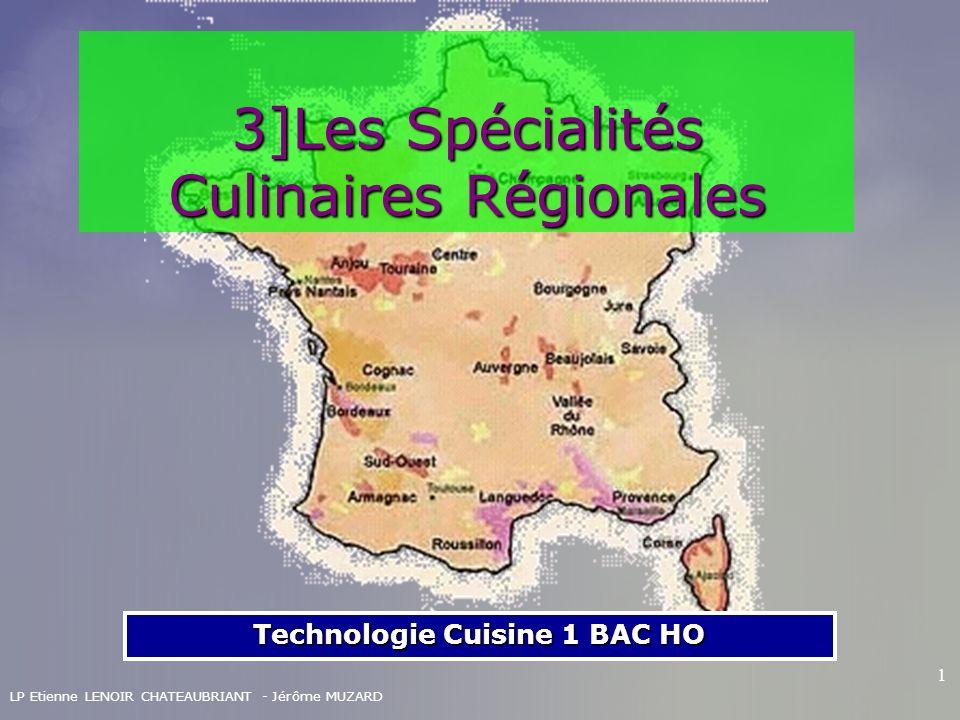 LP Etienne LENOIR CHATEAUBRIANT - Jérôme MUZARD 1 3]Les Spécialités Culinaires Régionales Technologie Cuisine 1 BAC HO