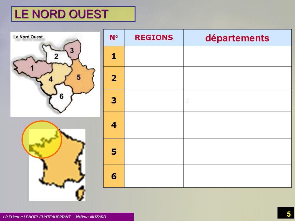 5 N°REGIONS départements 1 BRETAGNE 22 Cotes dArmor - 29 Finistère - 56 Morbihan - 35 Ile et Vilaine 2 BASSE NORMANDIE 14 Calvados - 50 Manche - 61 Or