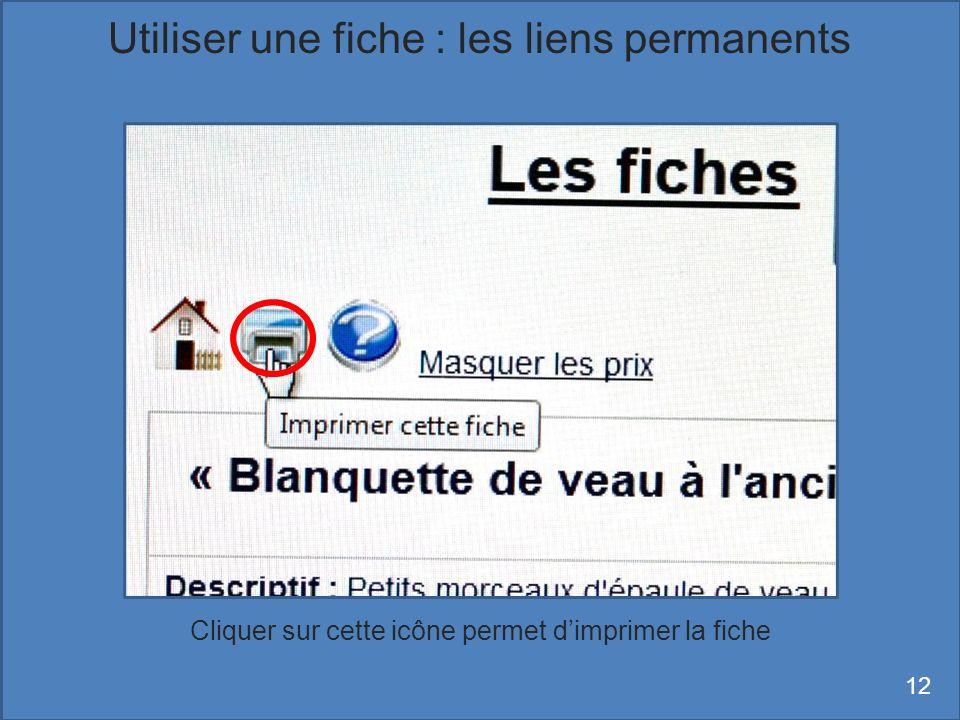 Cliquer sur cette icône permet dimprimer la fiche Utiliser une fiche : les liens permanents 12