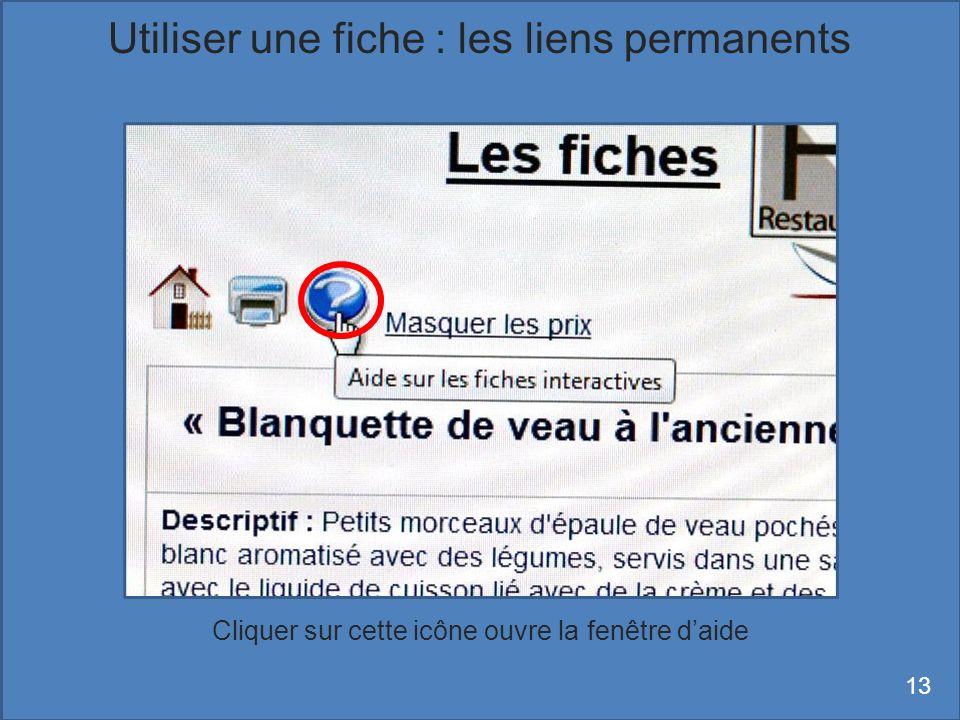 Cliquer sur cette icône ouvre la fenêtre daide Utiliser une fiche : les liens permanents 13