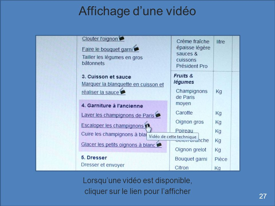 Lorsquune vidéo est disponible, cliquer sur le lien pour lafficher Affichage dune vidéo 27