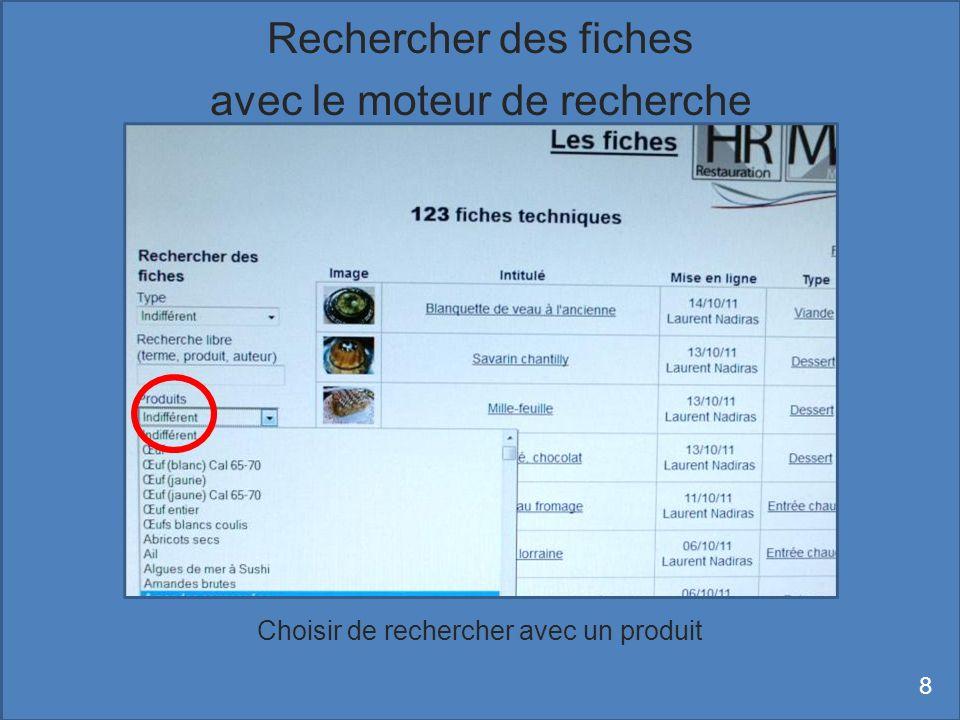 Choisir de rechercher avec un produit Rechercher des fiches avec le moteur de recherche 8